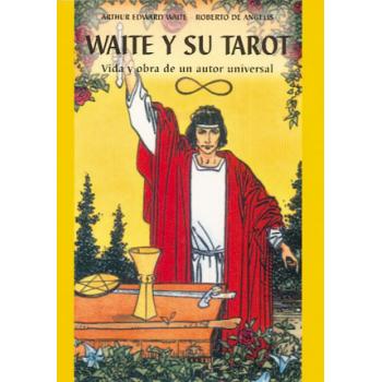 Waite y su Tarot, Vida y Obra de su Autor