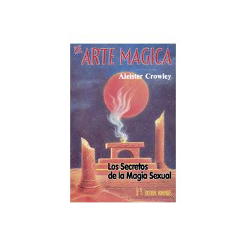 Arte Magia (Los secretos de la Magia Sexual)