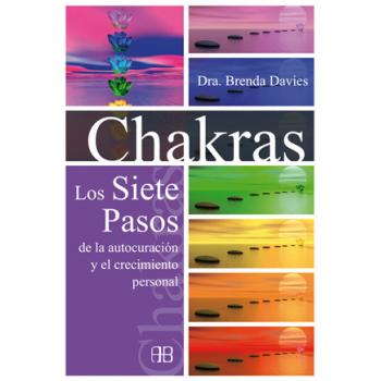 Chakras los Siete Pasos de la Autocuración y el Crecimiento Personal