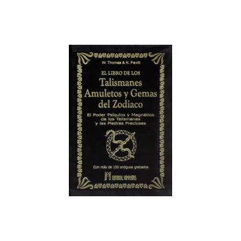 El Libro de los Talismanes Amuletos y Gemas del Zodiaco