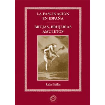 Las Fascinación en España. Brujas, Brujerías, Amuletos